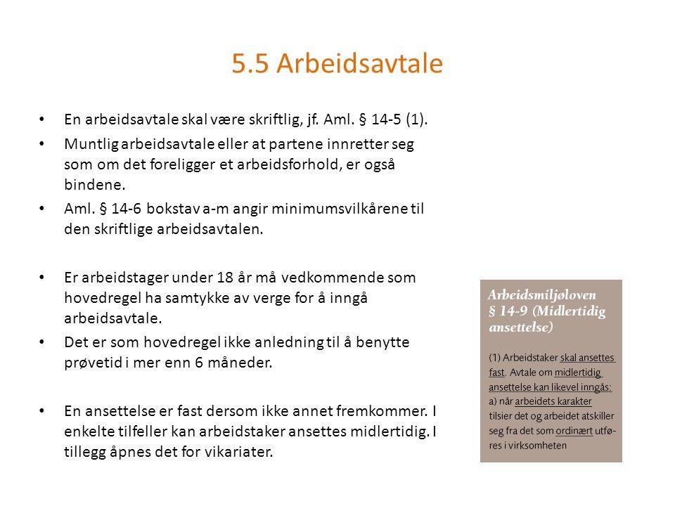 En arbeidsavtale skal være skriftlig, jf. Aml. § 14-5 (1).