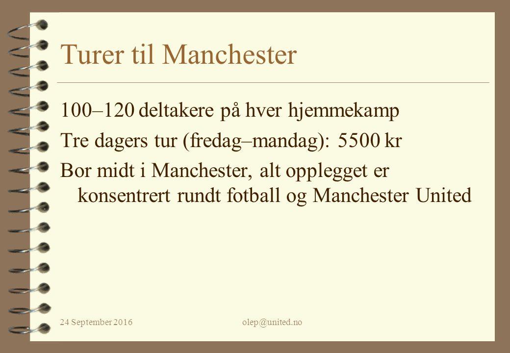 24 September 2016olep@united.no Turer til Manchester 100–120 deltakere på hver hjemmekamp Tre dagers tur (fredag–mandag): 5500 kr Bor midt i Manchester, alt opplegget er konsentrert rundt fotball og Manchester United