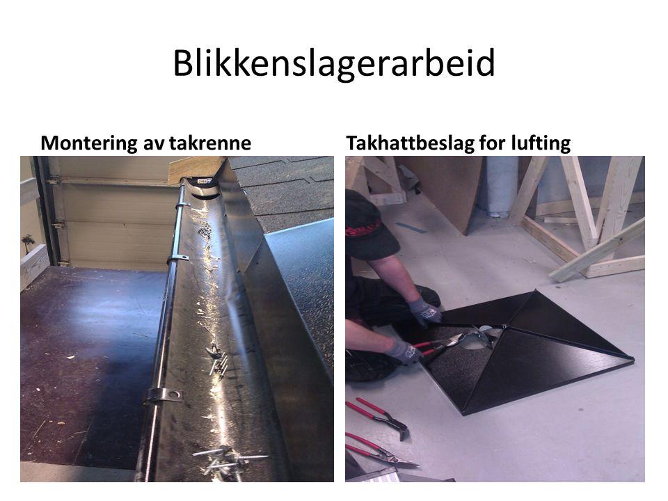 Blikkenslagerarbeid Montering av takrenneTakhattbeslag for lufting
