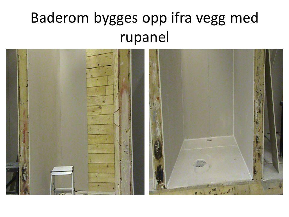 Baderom bygges opp ifra vegg med rupanel