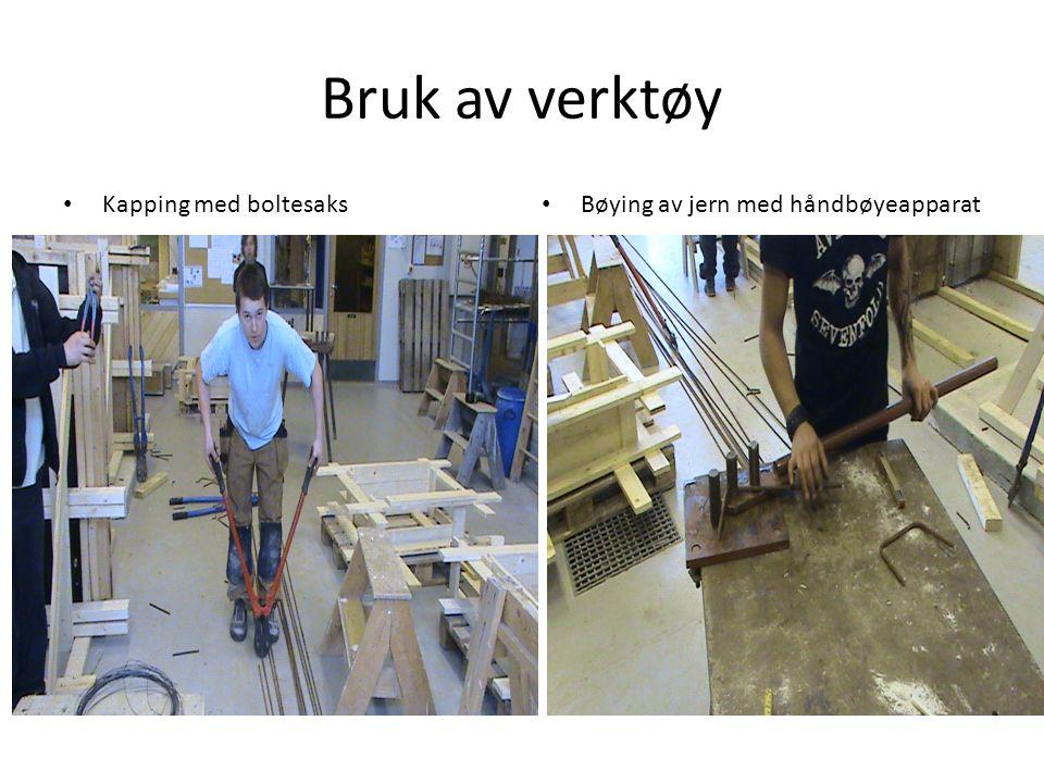 Bruk av verktøy Kapping med boltesaks Bøying av jern med håndbøyeapparat