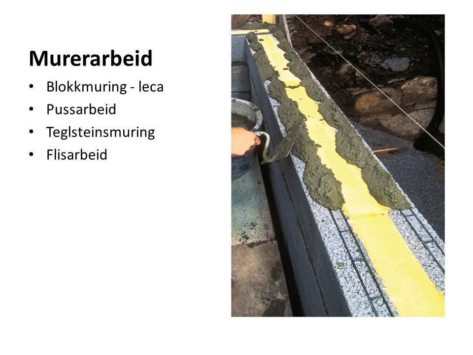 Murerarbeid Blokkmuring - leca Pussarbeid Teglsteinsmuring Flisarbeid