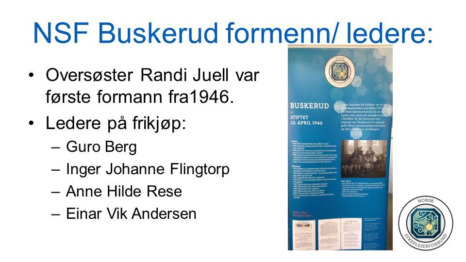 NSF Buskerud formenn/ ledere: Oversøster Randi Juell var første formann fra1946.