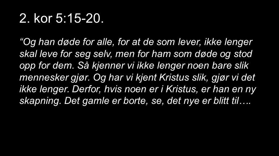 2. kor 5:15-20.