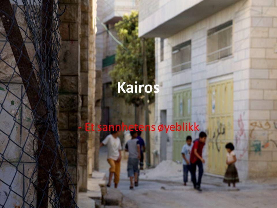 Kairos = gr.: sannhetens øyeblikk