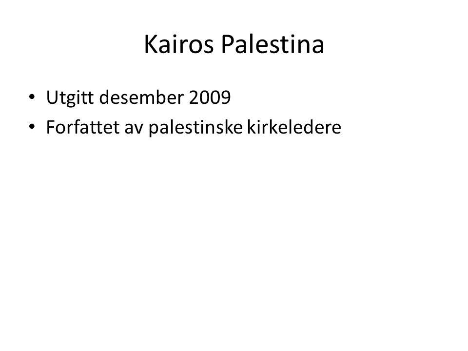 Kairos Palestina Utgitt desember 2009 Forfattet av palestinske kirkeledere