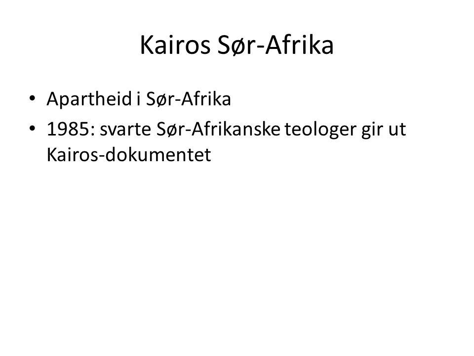 Kairos Sør-Afrika Apartheid i Sør-Afrika 1985: svarte Sør-Afrikanske teologer gir ut Kairos-dokumentet Kall til kristne i verden om å se urettferdigheten de levde i