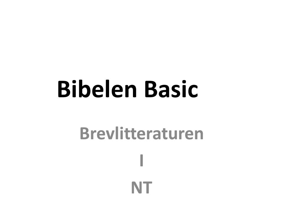 Bibelen Basic Brevlitteraturen I NT