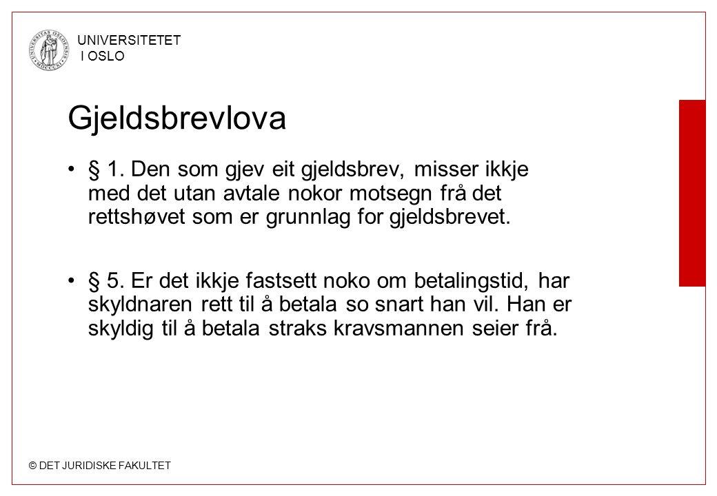 © DET JURIDISKE FAKULTET UNIVERSITETET I OSLO Gjeldsbrevlova § 1.