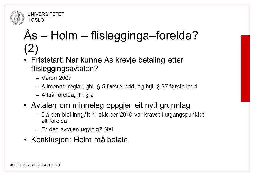 © DET JURIDISKE FAKULTET UNIVERSITETET I OSLO Ås – Holm – flislegginga–forelda.