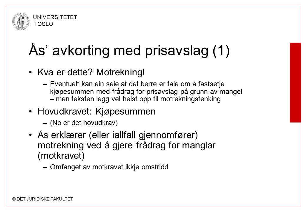 © DET JURIDISKE FAKULTET UNIVERSITETET I OSLO Ås' avkorting med prisavslag (1) Kva er dette.