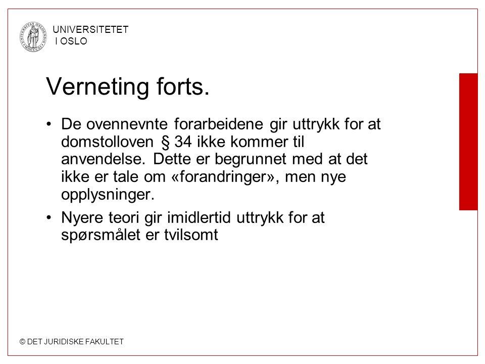 © DET JURIDISKE FAKULTET UNIVERSITETET I OSLO Verneting forts.