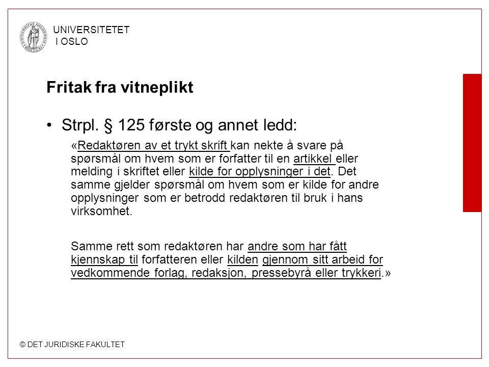 © DET JURIDISKE FAKULTET UNIVERSITETET I OSLO Fritak fra vitneplikt Strpl.