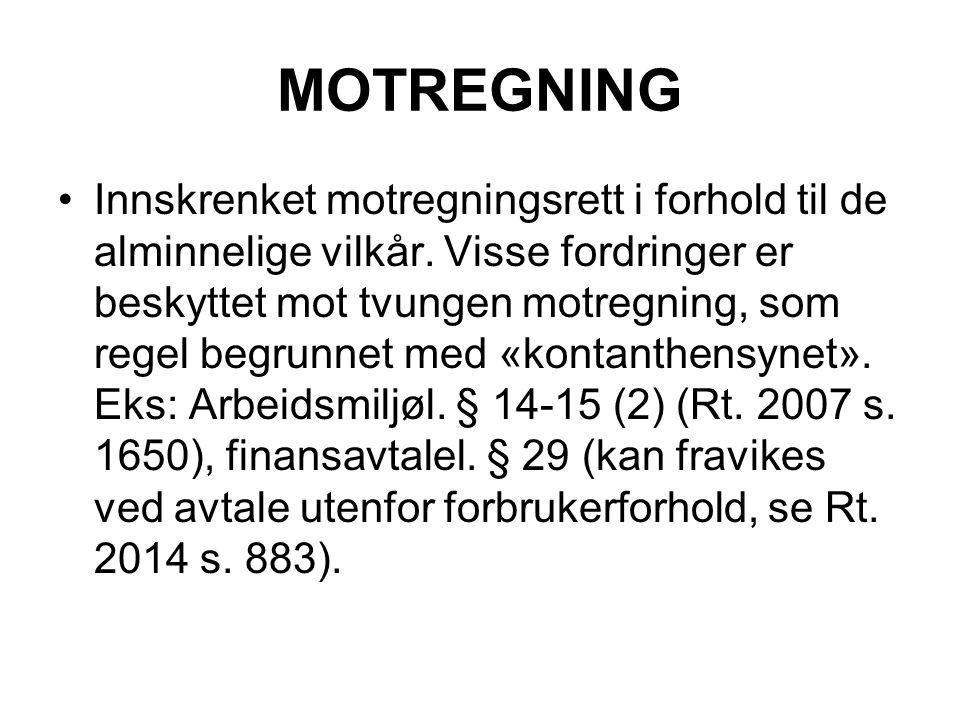 MOTREGNING Innskrenket motregningsrett i forhold til de alminnelige vilkår.
