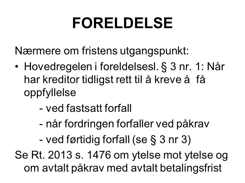 FORELDELSE Nærmere om fristens utgangspunkt: Hovedregelen i foreldelsesl.