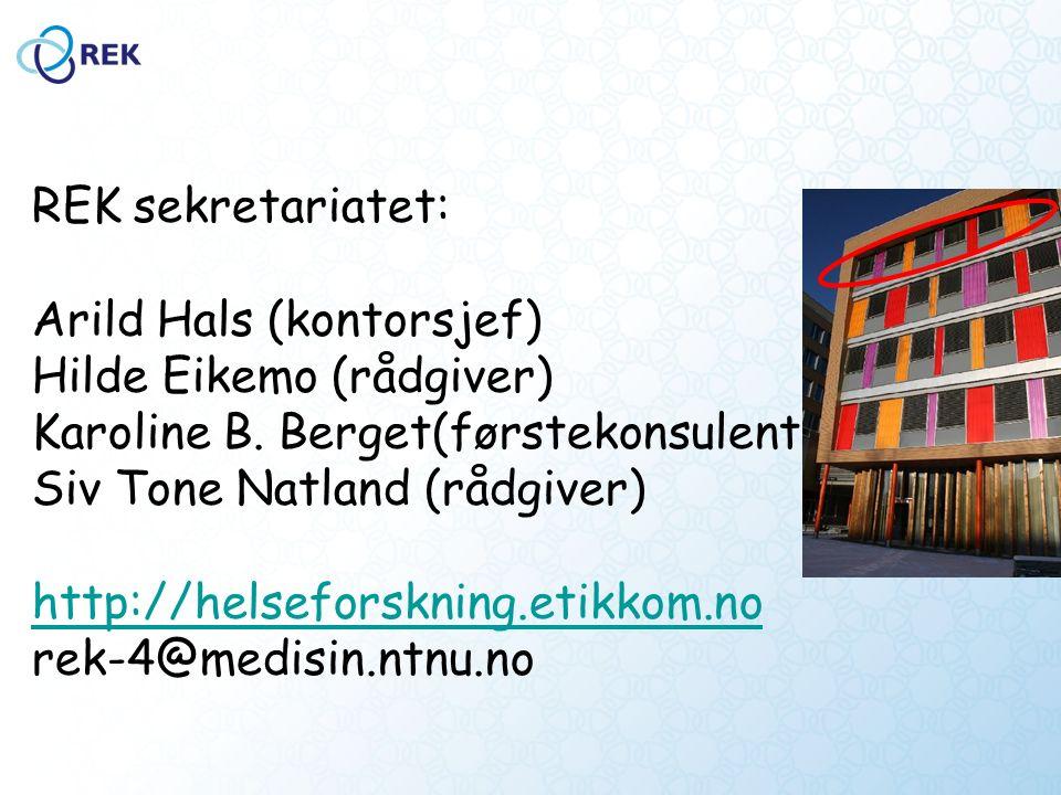REK sekretariatet: Arild Hals (kontorsjef) Hilde Eikemo (rådgiver) Karoline B.