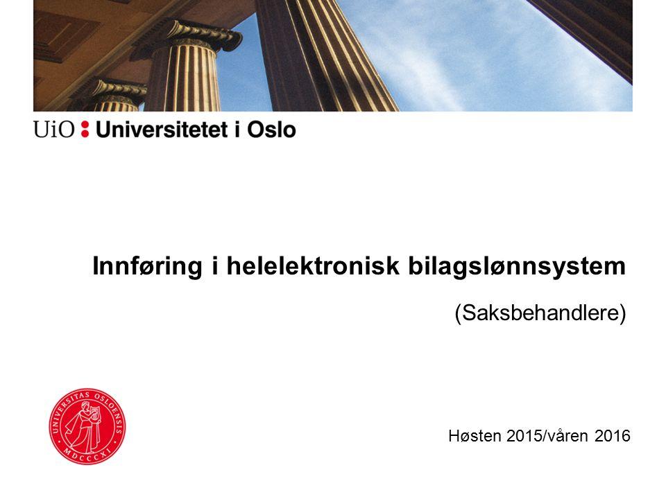 Innføring i helelektronisk bilagslønnsystem (Saksbehandlere) Høsten 2015/våren 2016