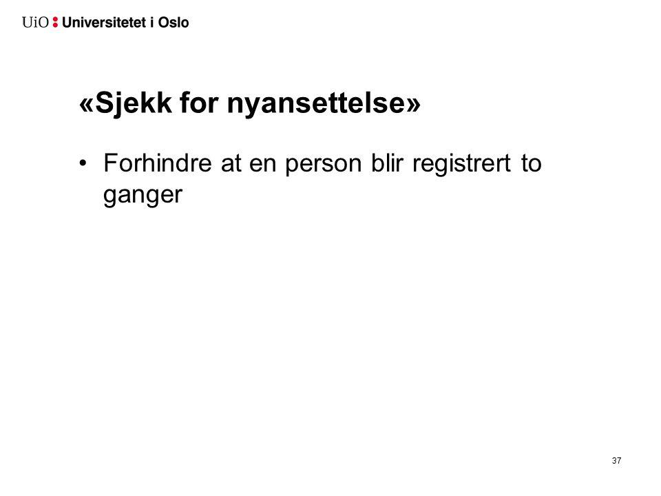 «Sjekk for nyansettelse» Forhindre at en person blir registrert to ganger 37