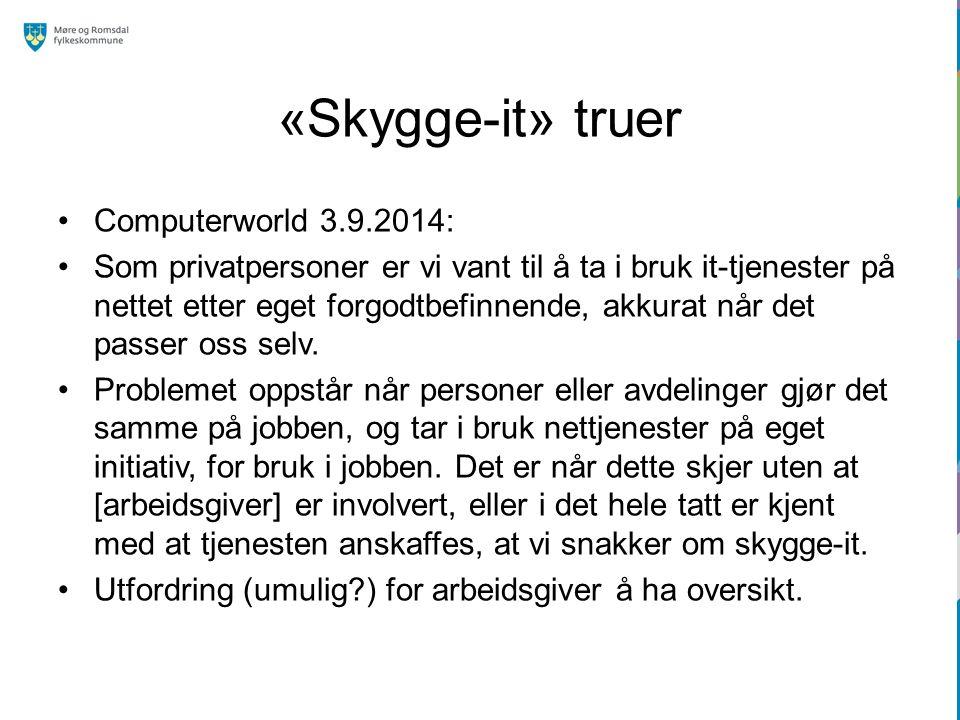 «Skygge-it» truer Computerworld 3.9.2014: Som privatpersoner er vi vant til å ta i bruk it-tjenester på nettet etter eget forgodtbefinnende, akkurat når det passer oss selv.