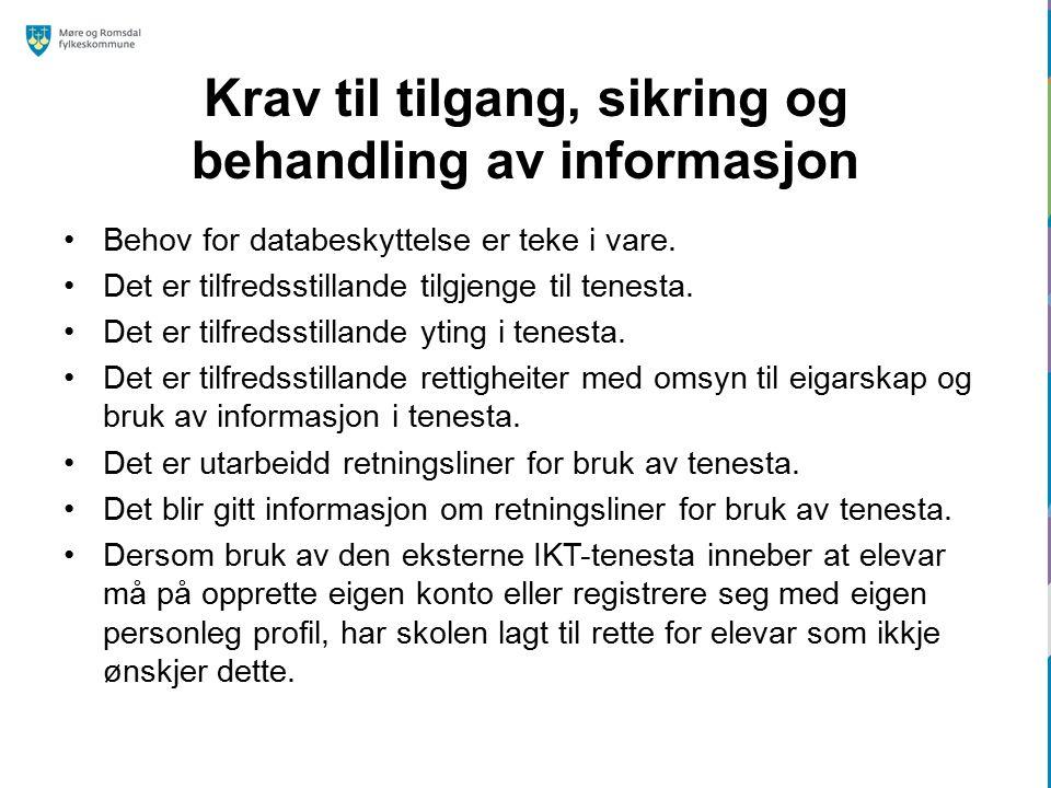 Krav til tilgang, sikring og behandling av informasjon Behov for databeskyttelse er teke i vare.