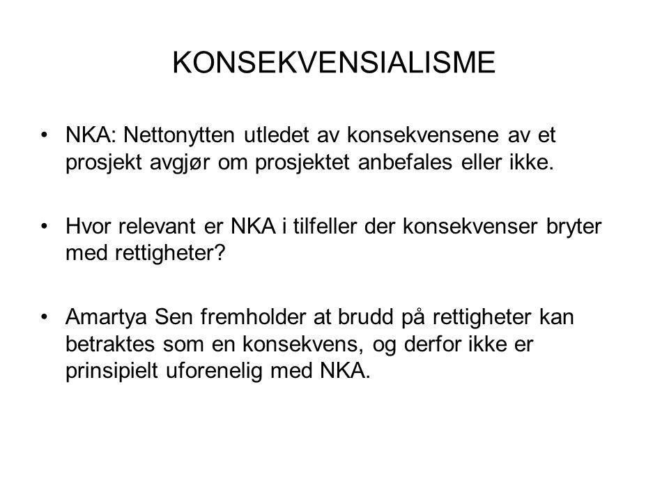 KONSEKVENSIALISME NKA: Nettonytten utledet av konsekvensene av et prosjekt avgjør om prosjektet anbefales eller ikke.