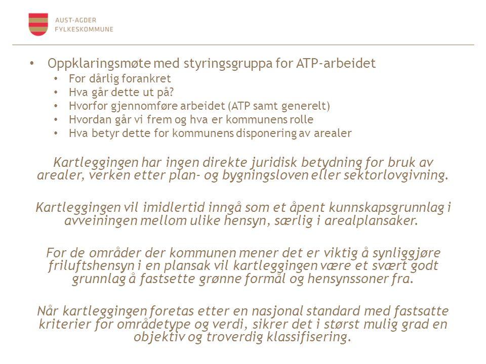 Oppklaringsmøte med styringsgruppa for ATP-arbeidet For dårlig forankret Hva går dette ut på.