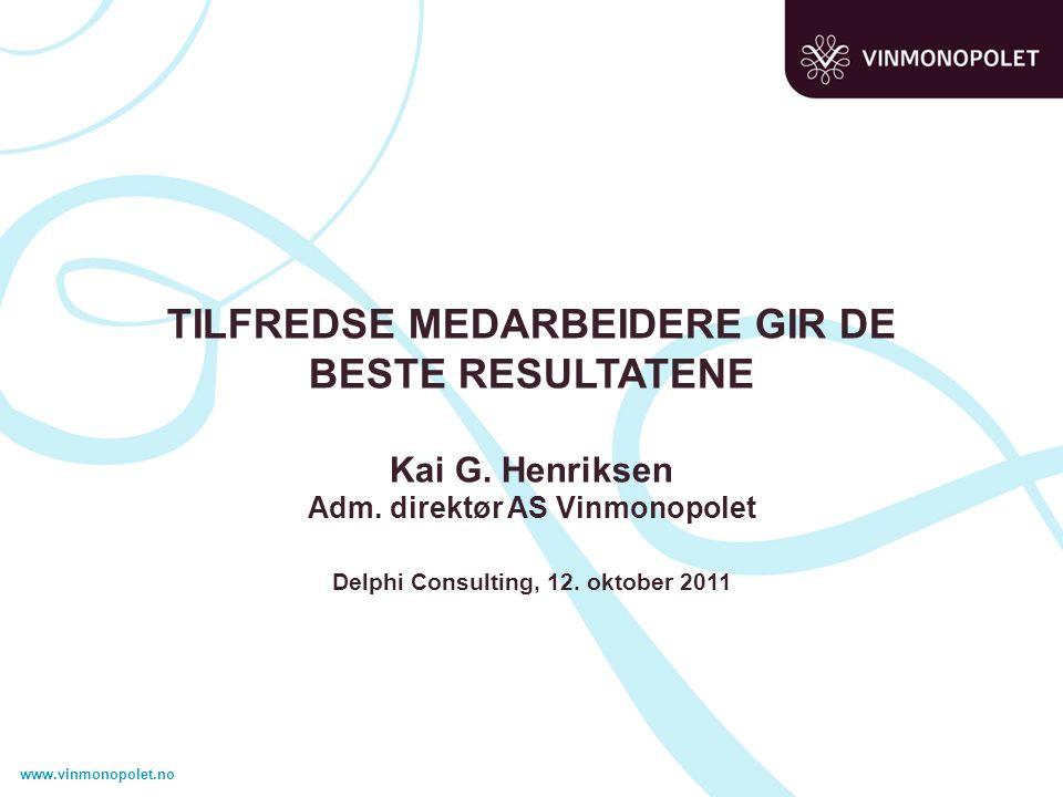 www.vinmonopolet.no TILFREDSE MEDARBEIDERE GIR DE BESTE RESULTATENE Kai G.