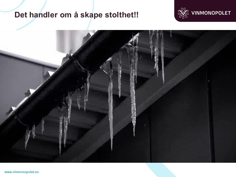 www.vinmonopolet.no Det handler om å skape stolthet!!