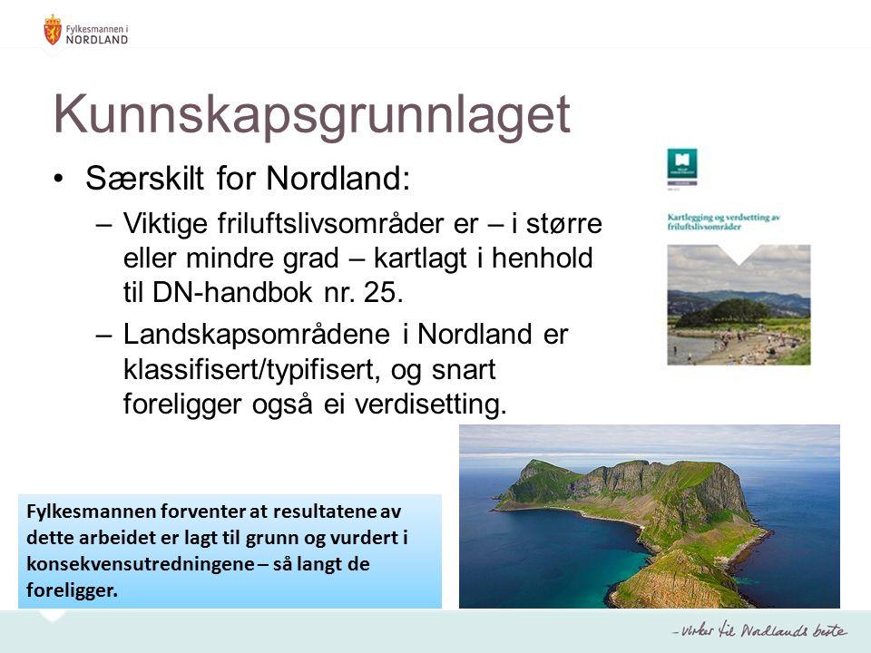 Kunnskapsgrunnlaget Særskilt for Nordland: –Viktige friluftslivsområder er – i større eller mindre grad – kartlagt i henhold til DN-handbok nr.