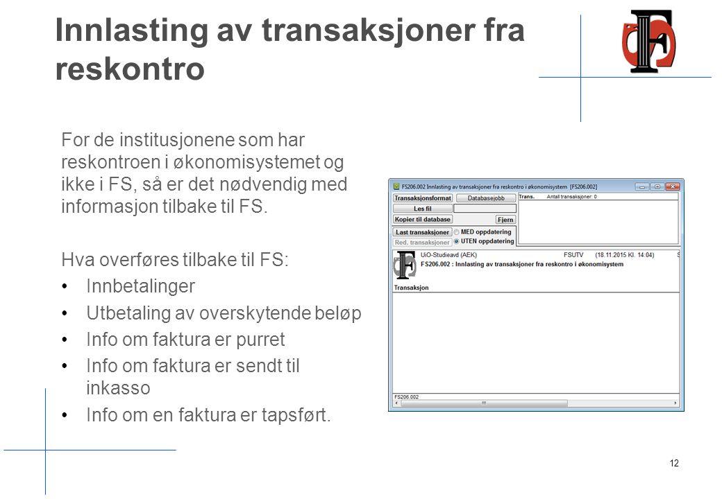 Innlasting av transaksjoner fra reskontro For de institusjonene som har reskontroen i økonomisystemet og ikke i FS, så er det nødvendig med informasjo