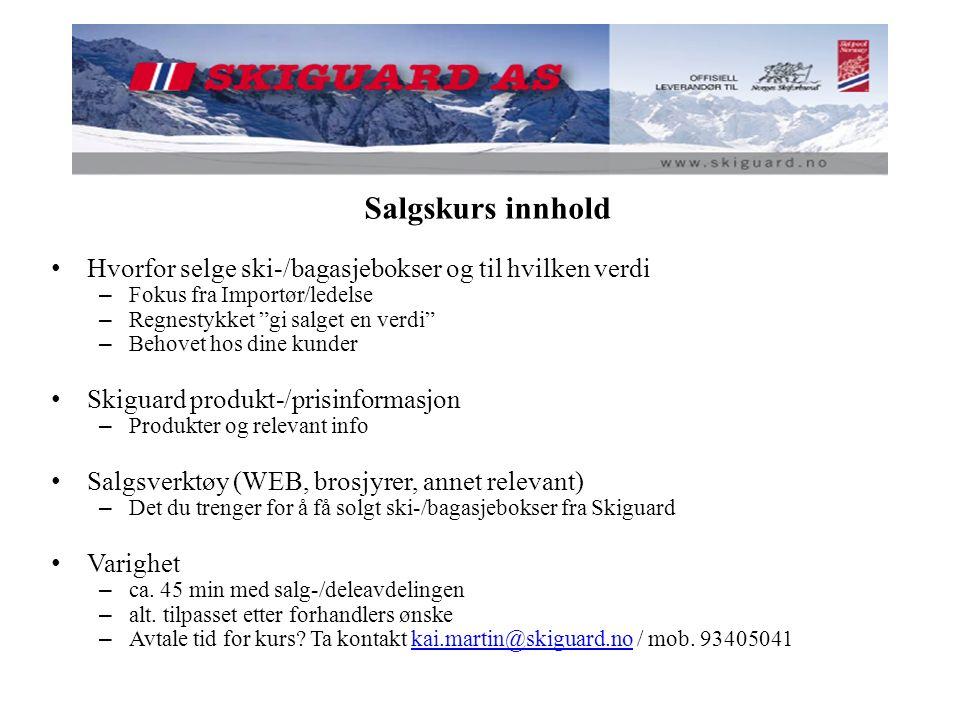 """Salgskurs innhold Hvorfor selge ski-/bagasjebokser og til hvilken verdi – Fokus fra Importør/ledelse – Regnestykket """"gi salget en verdi"""" – Behovet hos"""