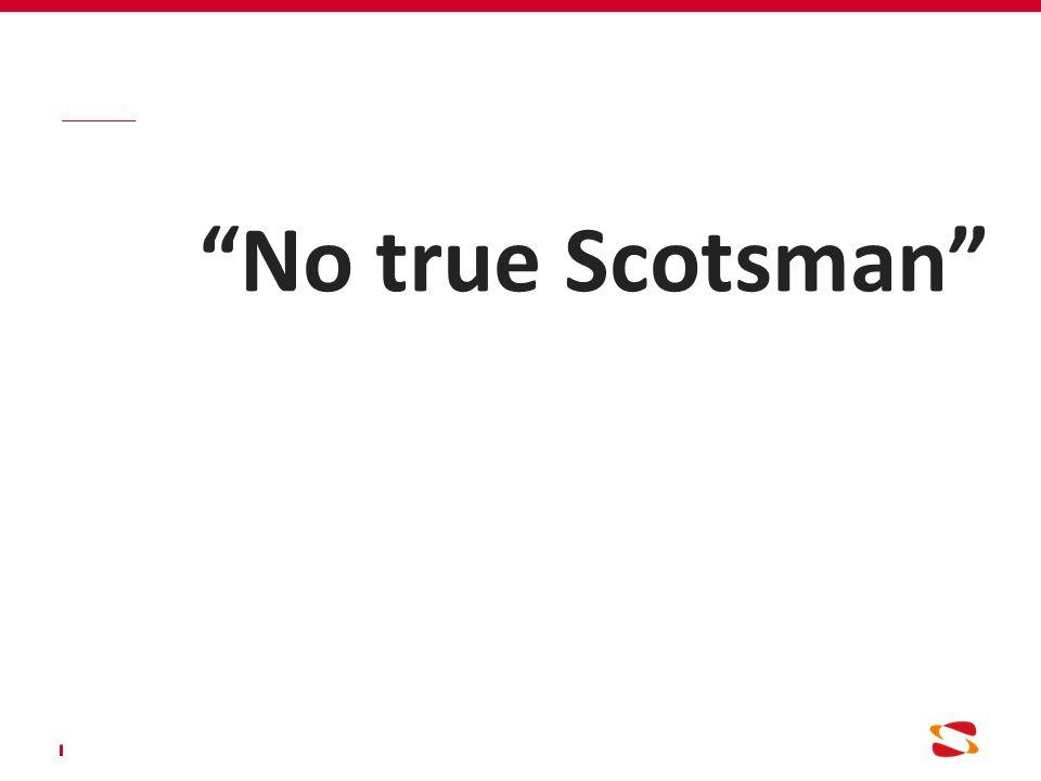 """""""No true Scotsman"""""""