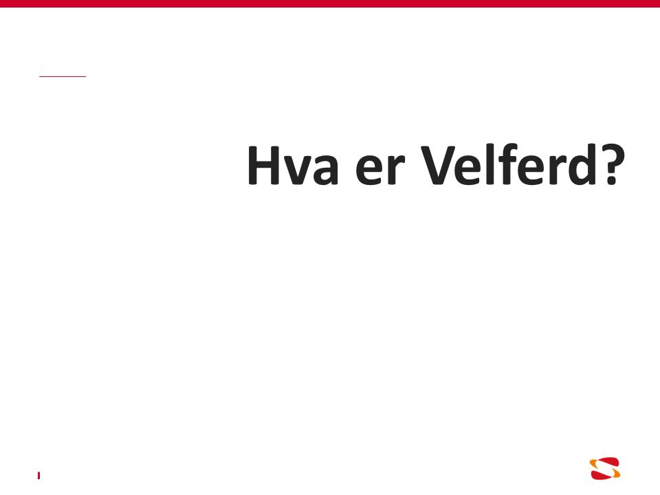 Hva er Velferd?