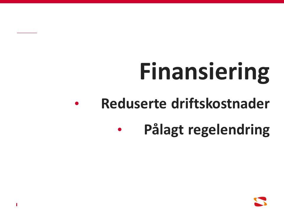 Finansiering Reduserte driftskostnader Pålagt regelendring