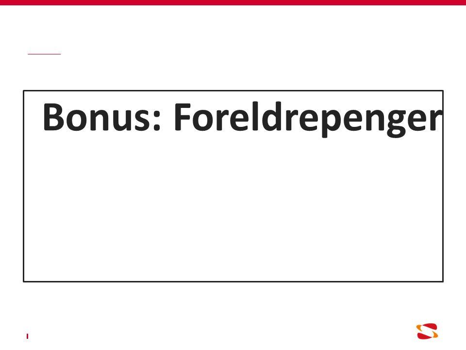 Bonus: Foreldrepenger