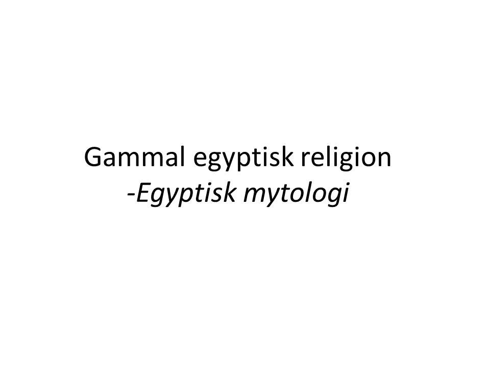 Gammal egyptisk religion -Egyptisk mytologi