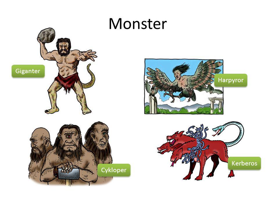 Monster Cykloper Harpyror Giganter Kerberos