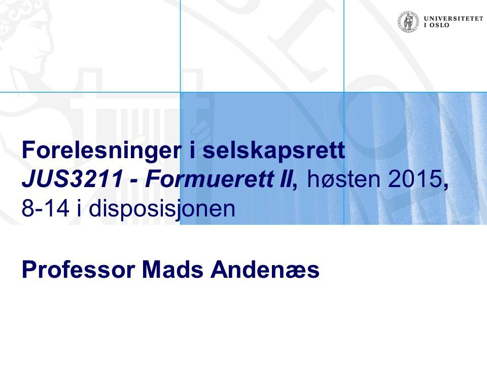 Forelesninger i selskapsrett JUS3211 - Formuerett II, høsten 2015, 8-14 i disposisjonen Professor Mads Andenæs