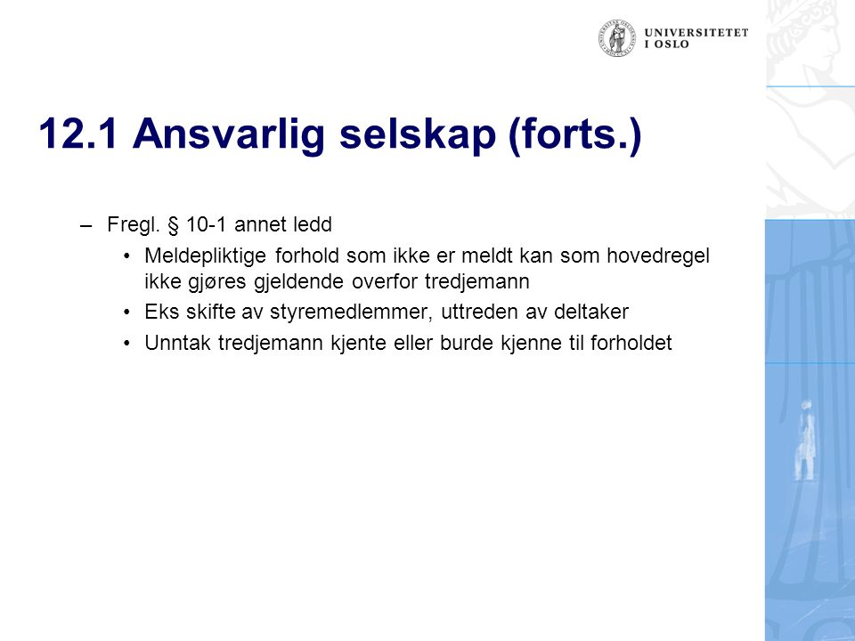 12.1 Ansvarlig selskap (forts.) –Fregl.
