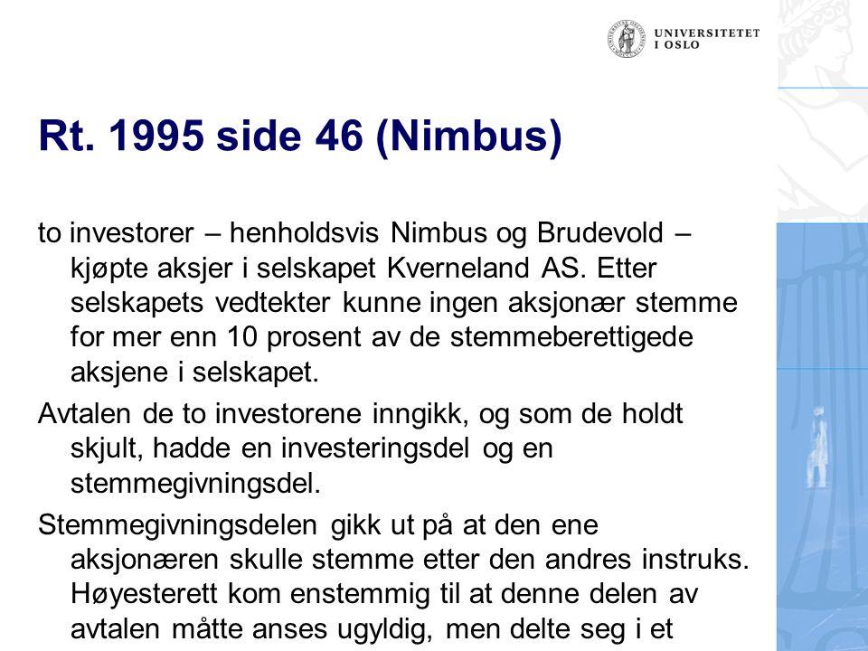 Rt. 1995 side 46 (Nimbus) to investorer – henholdsvis Nimbus og Brudevold – kjøpte aksjer i selskapet Kverneland AS. Etter selskapets vedtekter kunne