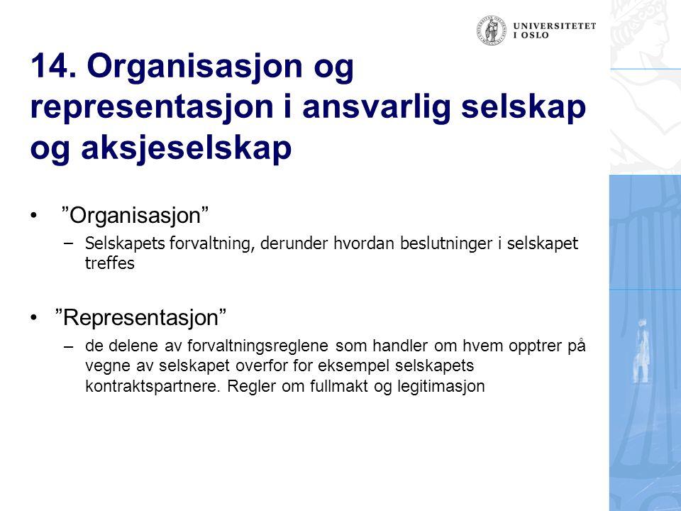 """14. Organisasjon og representasjon i ansvarlig selskap og aksjeselskap """"Organisasjon"""" –Selskapets forvaltning, derunder hvordan beslutninger i selskap"""