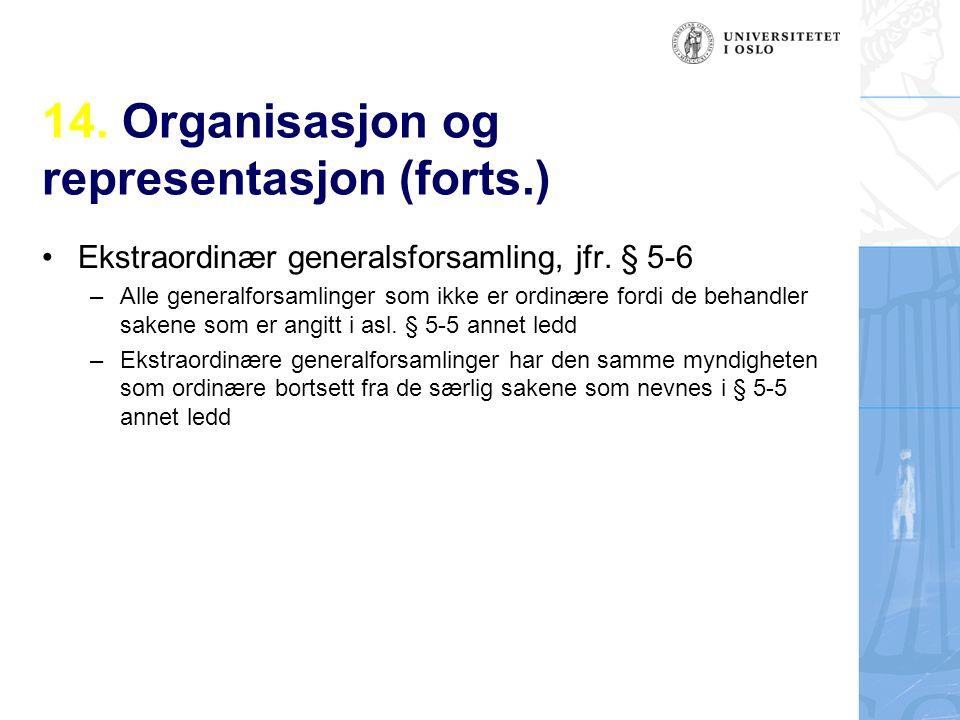 14. Organisasjon og representasjon (forts.) Ekstraordinær generalsforsamling, jfr.