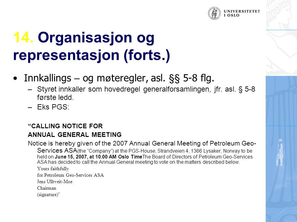 14. Organisasjon og representasjon (forts.) Innkallings – og m ø teregler, asl.