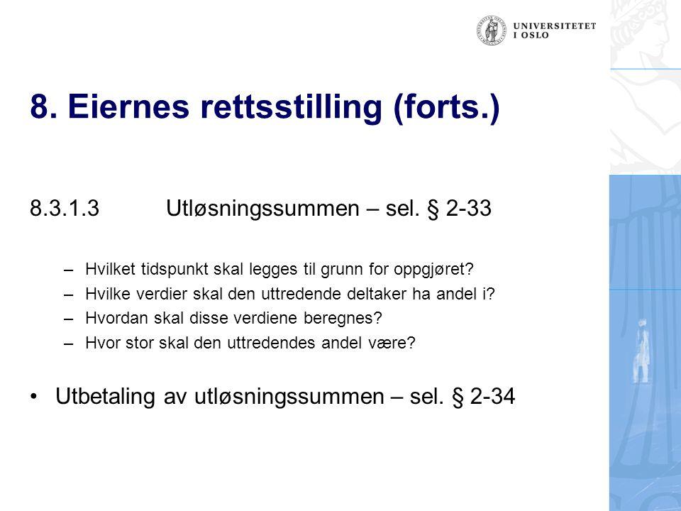 8. Eiernes rettsstilling (forts.) 8.3.1.3Utløsningssummen – sel.