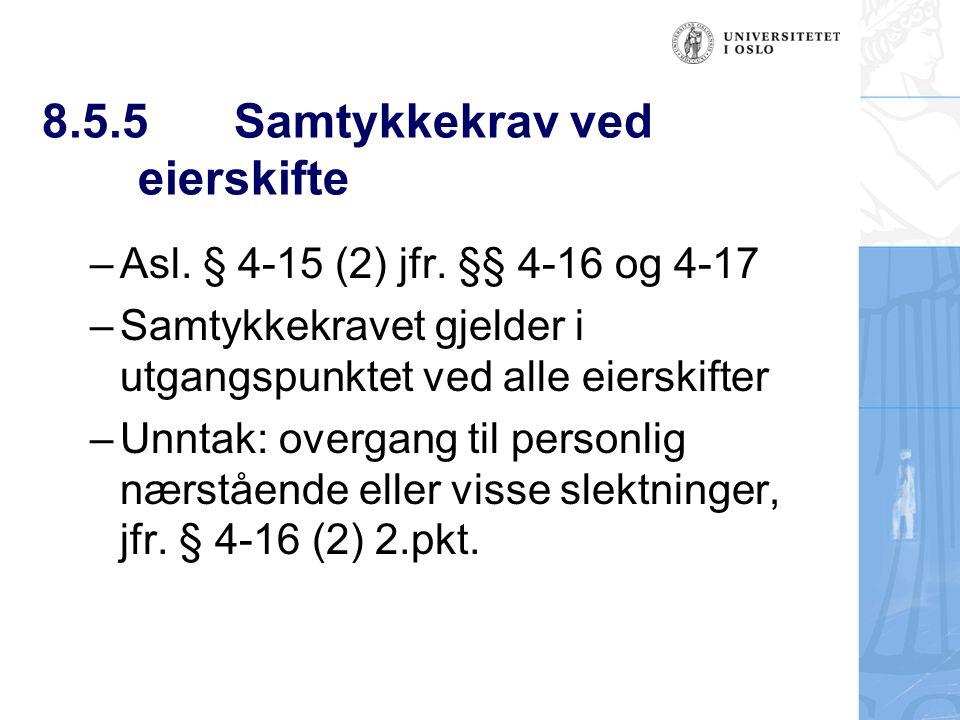 8.5.5Samtykkekrav ved eierskifte –Asl. § 4-15 (2) jfr.