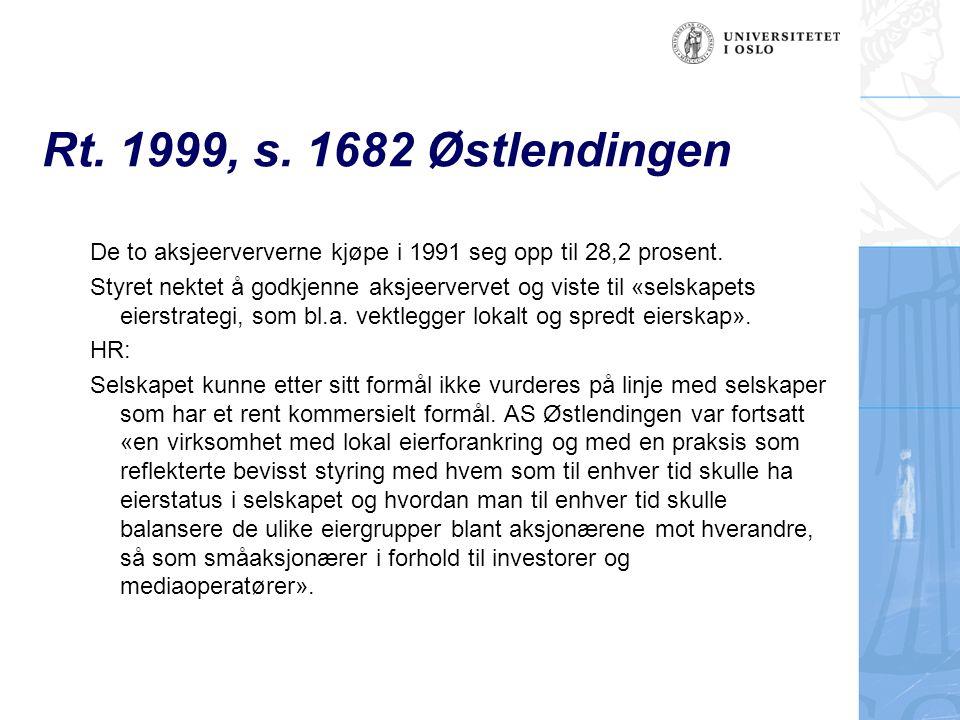 Rt. 1999, s. 1682 Østlendingen De to aksjeerververne kjøpe i 1991 seg opp til 28,2 prosent.