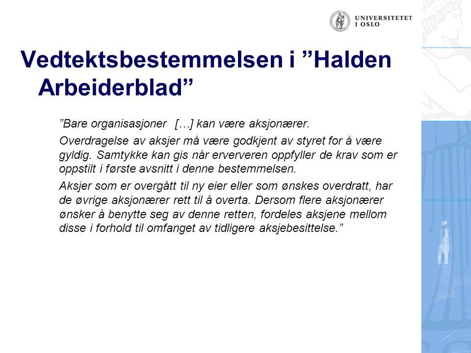 Vedtektsbestemmelsen i Halden Arbeiderblad Bare organisasjoner […] kan være aksjonærer.