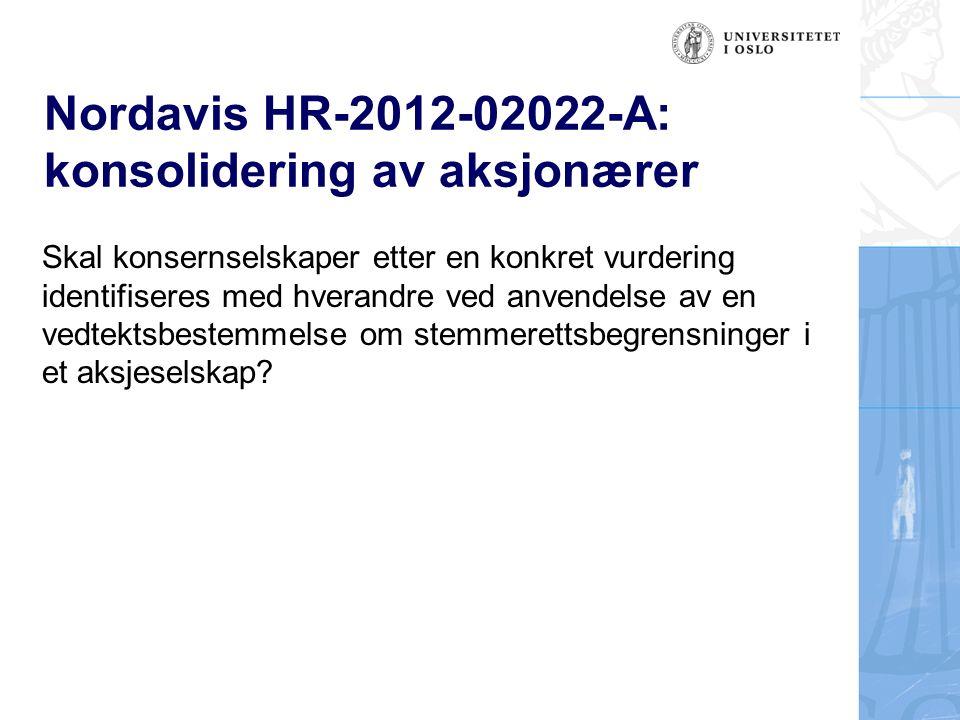 Nordavis HR-2012-02022-A: konsolidering av aksjonærer Skal konsernselskaper etter en konkret vurdering identifiseres med hverandre ved anvendelse av en vedtektsbestemmelse om stemmerettsbegrensninger i et aksjeselskap