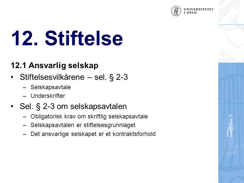 12. Stiftelse 12.1 Ansvarlig selskap Stiftelsesvilkårene – sel.