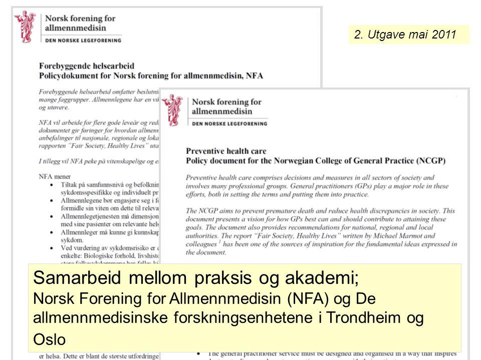 2. Utgave mai 2011 Samarbeid mellom praksis og akademi; Norsk Forening for Allmennmedisin (NFA) og De allmennmedisinske forskningsenhetene i Trondheim